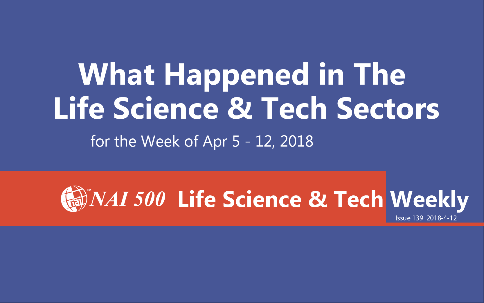 NAI Life Science & Tech Weekly - www.nai500.com