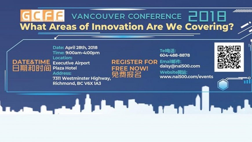 What Areas of Innovation Are We Covering? Register for the GCFF Vancouver Conference 2018 Now!