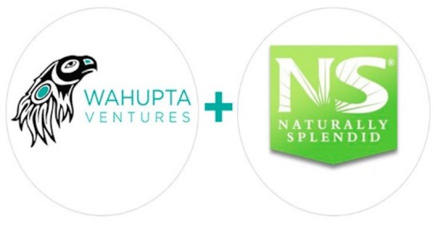 Wahupta Ventures Inc. Enters Into Hemp Food Market with Naturally Splendid Enterprises Ltd. Agreement