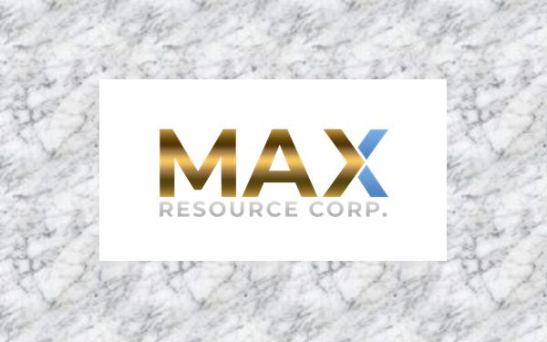 Max Resource Corp (TSXV MXR) PR